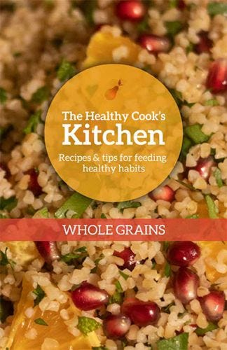The Healthy Cook's Kitchen: Whole Grains
