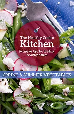 The Healthy Cook's Kitchen: Spring & Summer Vegetables